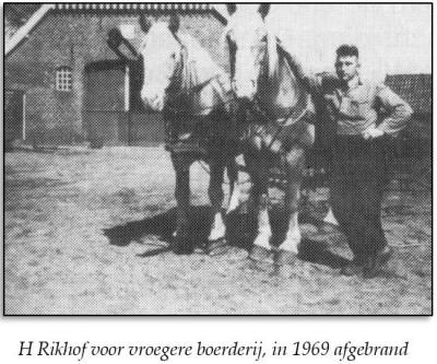 H Rikhof voor vroegere boerderij, in 1969 afgebrand