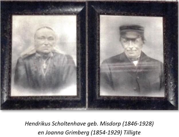 Hendrikus Scholtenhave geb. Misdorp (1846-1928) en Joanna Grimberg (1854-1929) Tilligte