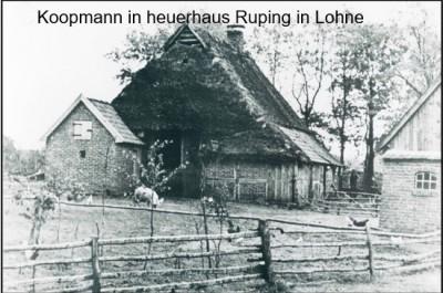 Heuerhaus Ruping in Lohne bewoond door Johannes  Koopmann