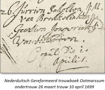 Nederduitsch Gereformeerd trouwboek Ootmarssum Júrrien Scholten jm en geertien Jongerinck jd van Hilten 10 april 1699