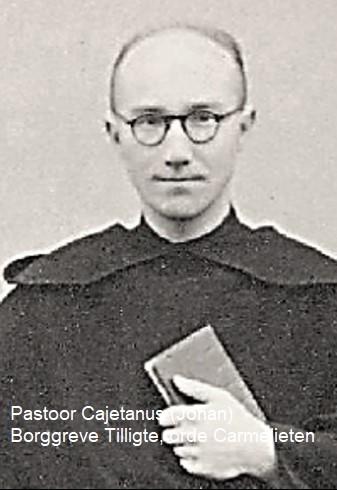 Pastoor Cajetanus (Johan) Borggreve Tilligte, orde Carmelieten