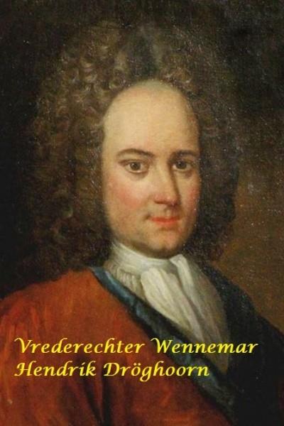 Vrederechter Wennema Hendrik Dröghoorn