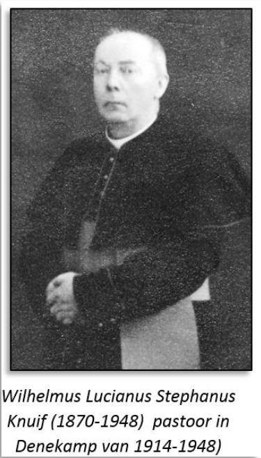 Wilhelmus Lucianus Stephanus Knuif (1870-1948) pastoor in Denekamp 1914-1948
