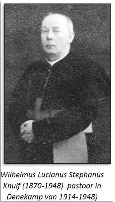 Wilhelmus Lucianus Stephanus Knuif (1870-1948)  pastoor in Denekamp van 1914-1948